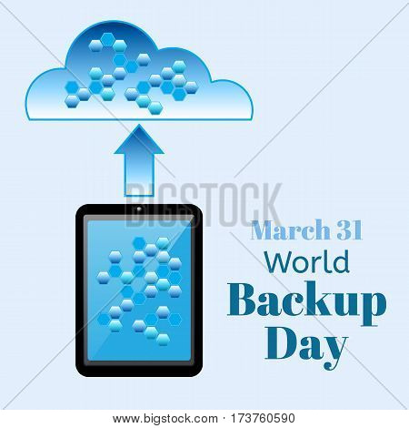 World Backup Day vector illustration. Realistic tablet PC computer or smartphone with data cells on the screen transmits data to the cloud security. EPS10 icon.