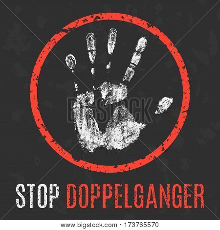 Conceptual vector illustration. Stop doppelganger grunge sign.