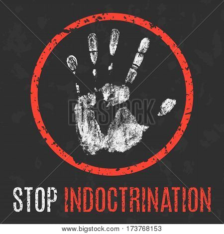 Conceptual vector illustration. Global problems of humanity. Stop indoctrination.