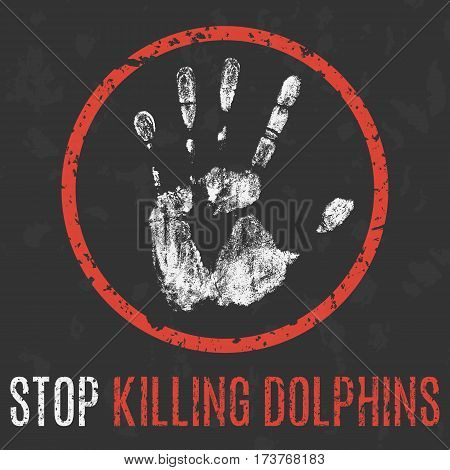 Vector illustration. Social problems of humanity. Stop killing dolphins.
