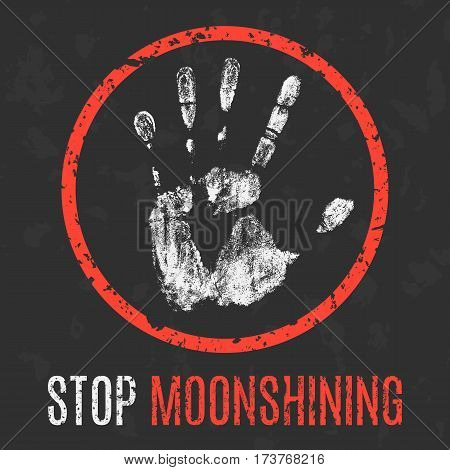 Vector illustration. Social problems of humanity. Stop moonshining.
