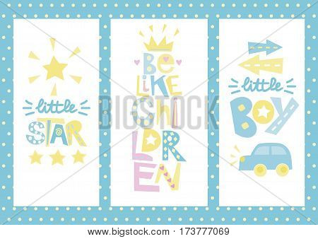 Three children s layout with labels Little star, Be like children, Boy. Baby background. Poster. Invitation. Birth of child