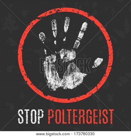 Conceptual vector illustration. Stop poltergeist grunge sign.