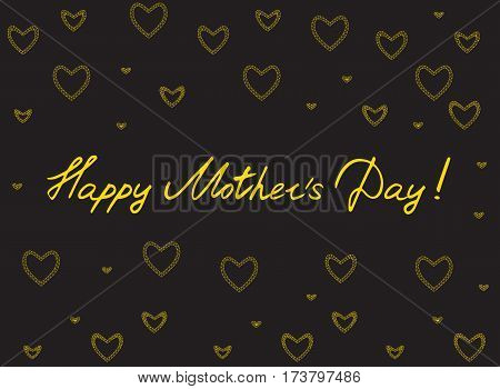 Happy mother's day card with handlettering and mosaic hearts. gold on black background. vector illustration.
