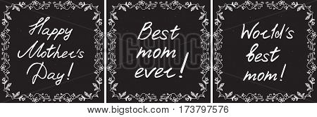 Happy mother's day cards set with handdrawn floral border and handlettering on chalkboard background. vector illustration.
