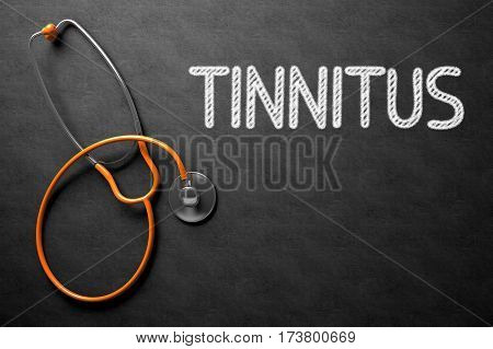 Medical Concept: Tinnitus Handwritten on Black Chalkboard. Top View of Orange Stethoscope on Chalkboard. Medical Concept. 3D Rendering.