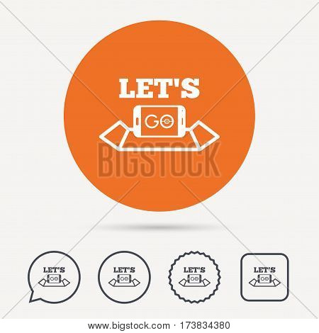 Smartphone icon. Let's Go symbol on map. Pokemon game concept. Circle, speech bubble and star buttons. Flat web icons. Vector
