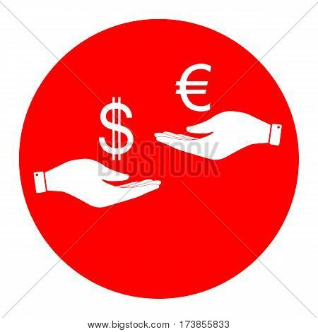 Currency exchange from hand to hand. Dollar adn Euro. Vector. White icon in red circle on white background. Isolated.