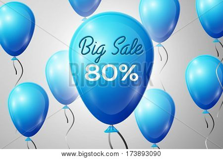Blue Balloons with an inscription Big Sale eighty percent Discounts. SALE concept for shops store market, web and other commerce. Vector illustration.