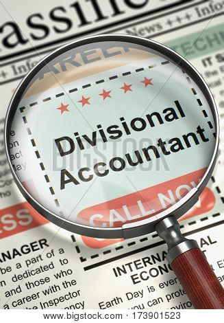 Divisional Accountant - Close Up View Of A Classifieds Through Magnifying Lens. Divisional Accountant - Close View of Jobs in Newspaper with Loupe. Job Search Concept. Blurred Image. 3D Render.