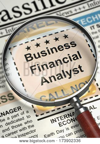 Business Financial Analyst. Newspaper with the Vacancy. Business Financial Analyst - CloseUp View Of A Classifieds Through Magnifier. Job Seeking Concept. Selective focus. 3D Illustration.