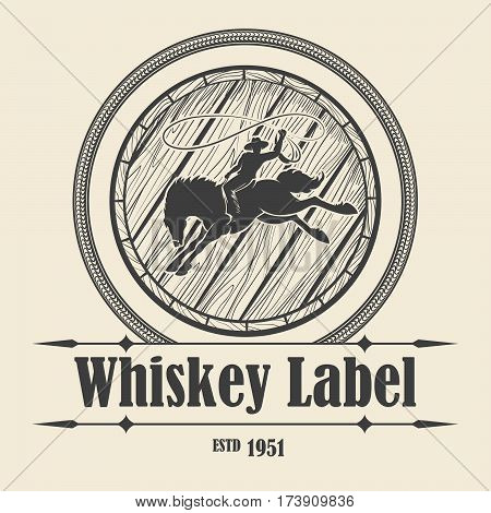 Old Whiskey label with Barrel and Rodeo cowboy riding wild horse. Vector illustration.
