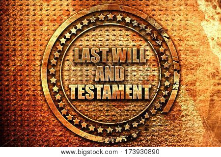 last will and testament, 3D rendering, metal text
