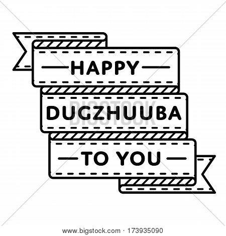 Happy Dugzhuuba to You emblem isolated vector illustration on white background. 26 february world buddhistic holiday event label, greeting card decoration graphic element