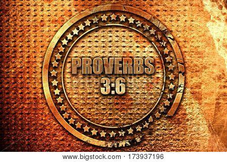 proverbs 3 6, 3D rendering, metal text
