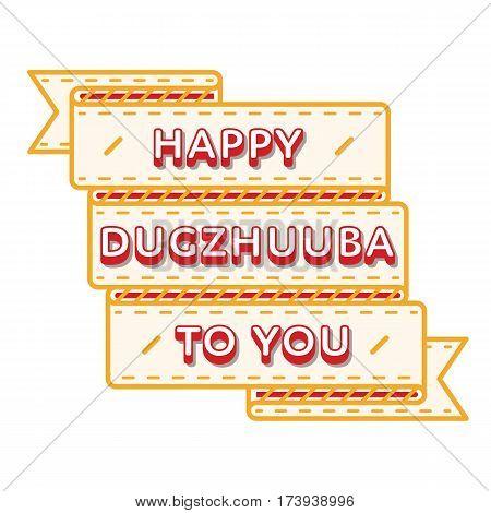 Happy Dugzhuuba to You day emblem isolated vector illustration on white background. 26 february world buddhistic holiday event label, greeting card decoration graphic element