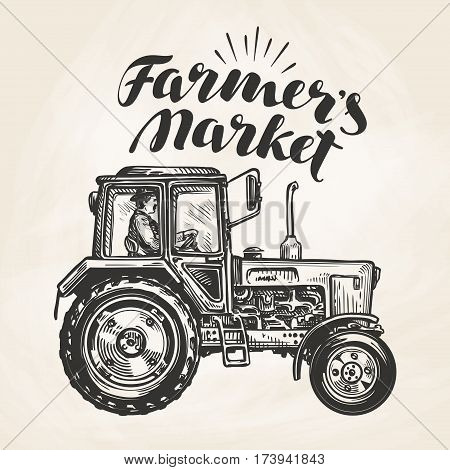 Farmer's market. Hand-drawn farmer rides on tractor, sketch. Farm, agriculture vector illustration