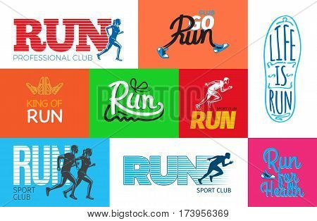 Run professional club. Club go run. Life is run. Run for health. King of run. I love run. Run sport club. Running a fan. Get up and run. Wake up and run. Set of colourful pictures. Poster. Vector