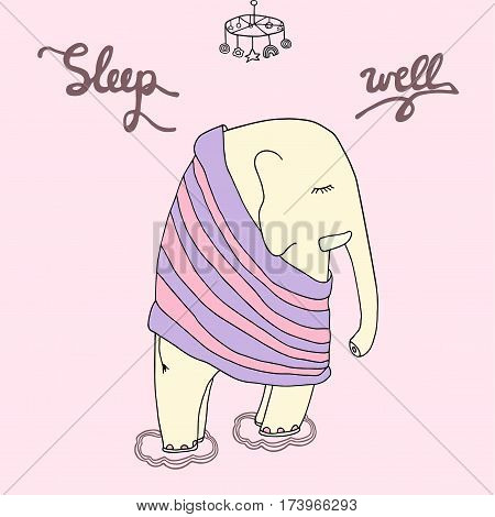 Good night illustration. Sleep well inscription with a cite sleeping baby elephant in pajamas. Hand drawn artistic sketching drawing.
