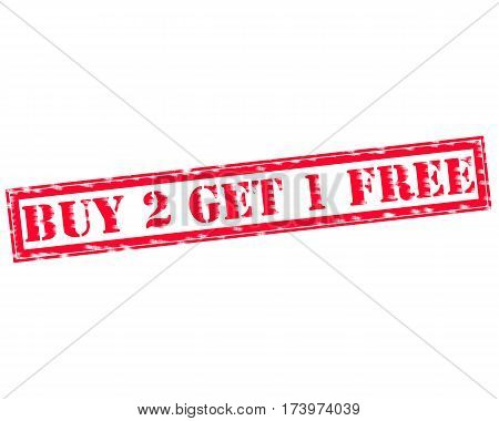BUY 2 GET 1 FREE RED Stamp Text on white backgroud