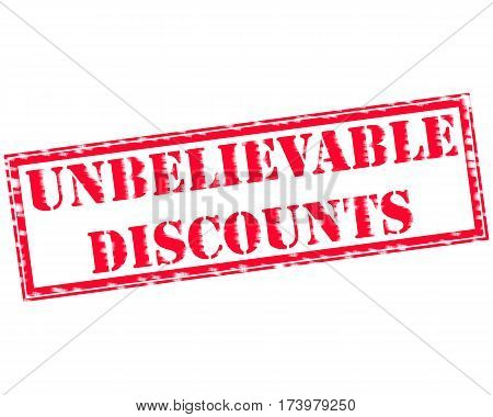 UNBELIEVABLE DISCOUNTS RED Stamp Text on white backgroud