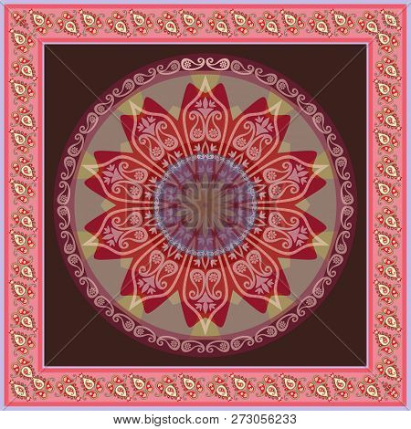 Square Silk Scarf With Mandala Sun And Paisley Border In Indian Style. Orienatal Ethnic Motives. Vec