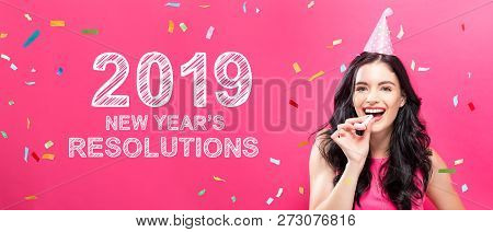 2019 New Years Resolutions With Young Woman With Party Theme On A Pink Background
