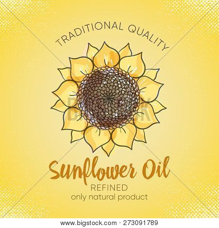 Label Design Template For Refined Sunflower Oil. Vector Sketch Illustration With Handdrawn Sunflower