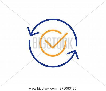 Approved Line Icon. Accepted Or Confirmed Sign. Refresh Symbol. Colorful Outline Concept. Blue And O