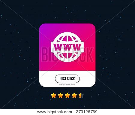 Www Sign Icon. World Wide Web Symbol. Globe. Web Or Internet Icon Design. Rating Stars. Just Click B
