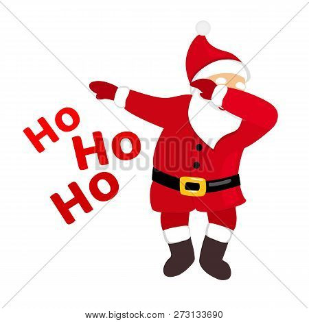 Funny Santa Dabbing, Quirky Cartoon Comic Character In Traditional Christmas Costume, Typography Ho
