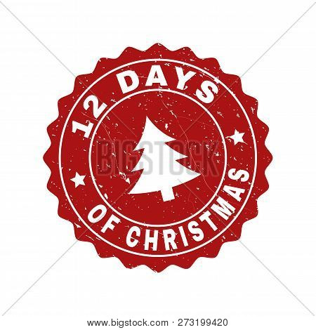 Grunge Round 12 Days Of Christmas Stamp Seal With Fir-tree. Vector 12 Days Of Christmas Rubber Seal