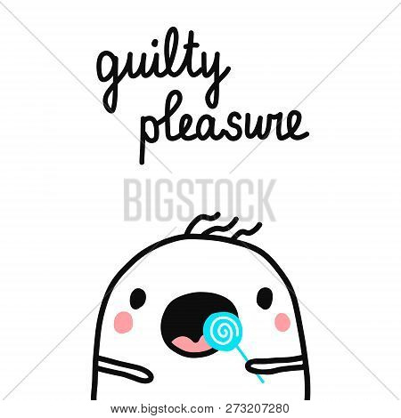 Guilty Pleasure Hand Drawn Illustration With Cute Marshmallow For Prints Posters Banners T Shirts Ca