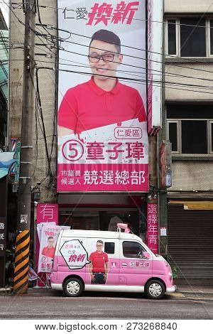 Keelung, Taiwan - November 24, 2018: Advertisements In Political Campaign For Local Elections In Tai