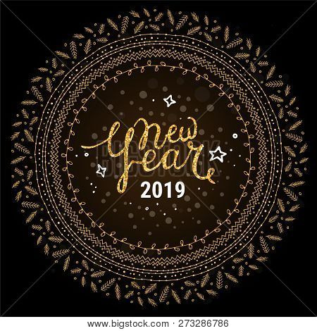 Happy New Year 2019 Lettering. Shiny Vector Congratulation Text, Christmas Wreath Decorations Isolat