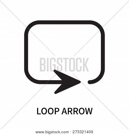 Loop Arrow Icon Isolated On White Background. Loop Arrow Icon Simple Sign. Loop Arrow Icon Trendy An