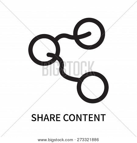 Share Content Icon Isolated On White Background. Share Content Icon Simple Sign. Share Content Icon