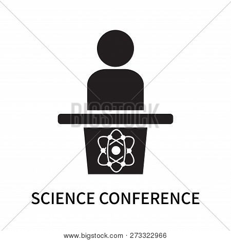 Science Conference Icon Isolated On White Background. Science Conference Icon Simple Sign. Science C