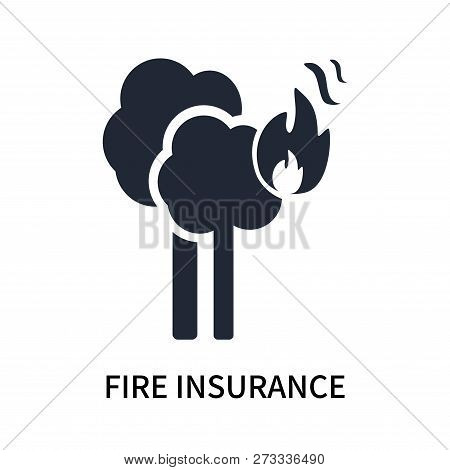 Fire Insurance Icon Isolated On White Background. Fire Insurance Icon Simple Sign. Fire Insurance Ic