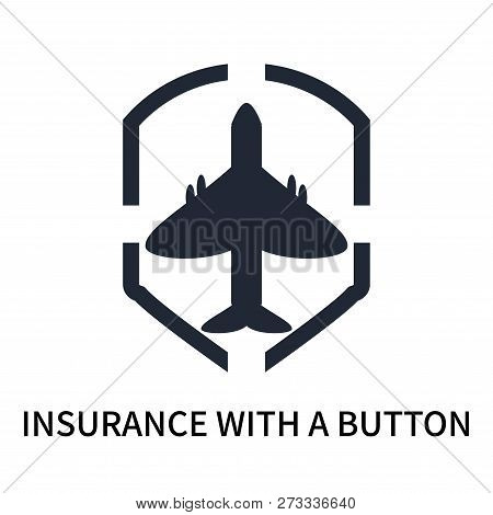Insurance With A Button Icon Isolated On White Background. Insurance With A Button Icon Simple Sign.