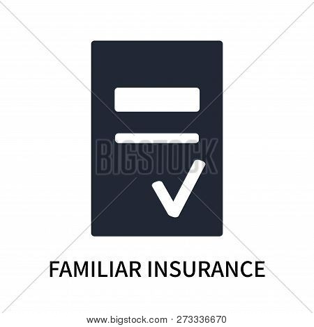 Familiar Insurance Icon Isolated On White Background. Familiar Insurance Icon Simple Sign. Familiar
