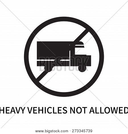 Heavy Vehicles Not Allowed Icon Isolated On White Background. Heavy Vehicles Not Allowed Icon Simple
