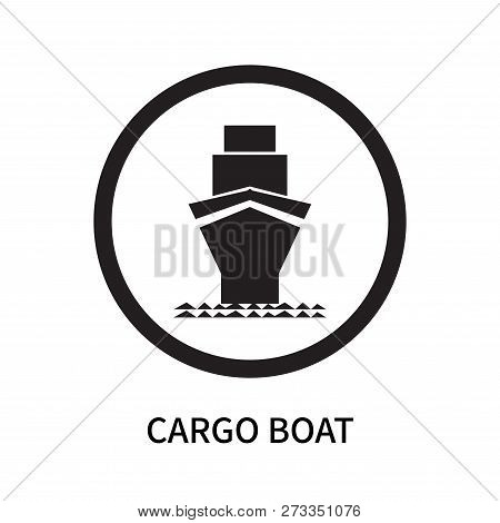 Cargo Boat Icon Isolated On White Background. Cargo Boat Icon Simple Sign. Cargo Boat Icon Trendy An