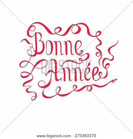 Typography Banner Red Lettering Bonne Annee, Means Happy New Year In French Language, Swirls Hand Dr