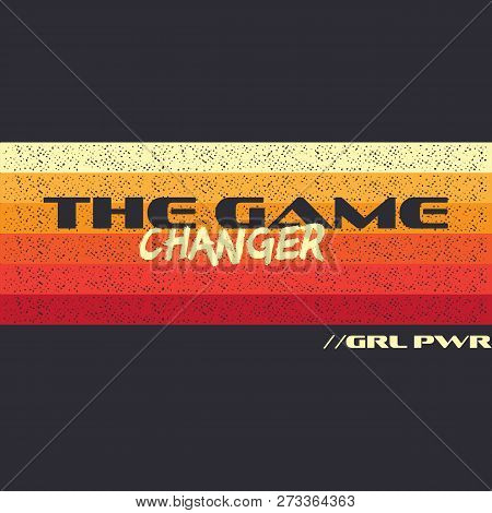 The Game Changer - Girl Power Fashion Poster Design. Grl Pwr Slogan For Activists Interested In Poli