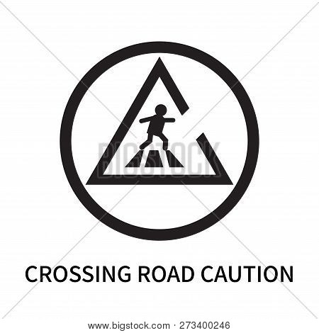 Crossing Road Caution Icon Isolated On White Background. Crossing Road Caution Icon Simple Sign. Cro