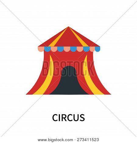 Circus Icon Isolated On White Background. Circus Icon Simple Sign. Circus Icon Trendy And Modern Sym