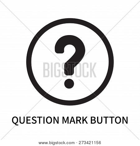 Question Mark Button Icon Isolated On White Background. Question Mark Button Icon Simple Sign. Quest
