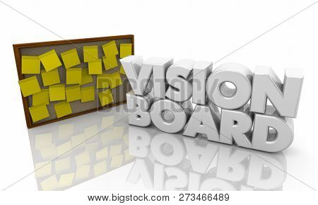 Vision Board Hopes Dreams Sticky Note Bulletin Words 3d Illustration