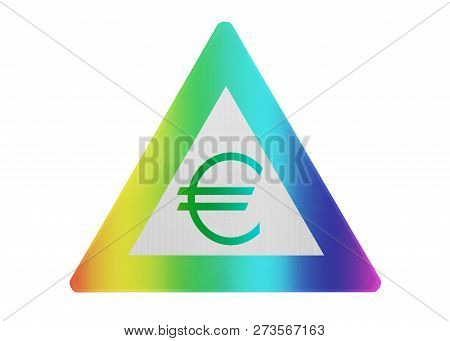 Traffic Sign Isolated - Euro Sign - Rainbow Colored